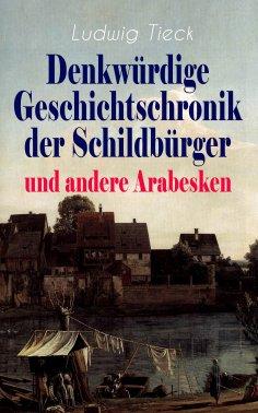 eBook: Denkwürdige Geschichtschronik der Schildbürger und andere Arabesken