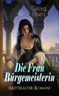 ebook: Die Frau Bürgemeisterin (Mittelalter-Roman)