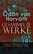 ebook: Gesammelte Werke: Romane + Erzählungen + Dramen + Gedichte + Autobiografie + Briefe