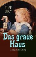 eBook: Das graue Haus (Kinderklassiker)