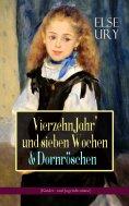 eBook: Vierzehn Jahr' und sieben Wochen & Dornröschen (Kinder- und Jugendromane)