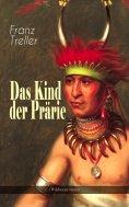 ebook: Das Kind der Prärie (Wildwestroman)