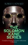 ebook: THE SOLOMON KANE SERIES – Complete Fantasy & Action-Adventure Collection