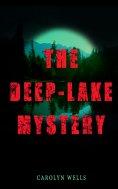 eBook: THE DEEP-LAKE MYSTERY