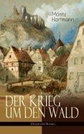 ebook: Der Krieg um den Wald (Historischer Roman)