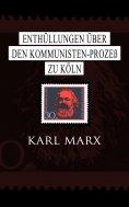 ebook: Enthüllungen über den Kommunisten-Prozeß zu Köln