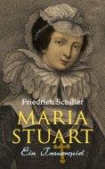 eBook: Maria Stuart: Ein Trauerspiel