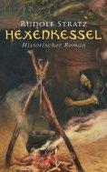 ebook: Hexenkessel: Historischer Roman