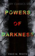 ebook: POWERS OF DARKNESS (Mystery Classics Series)
