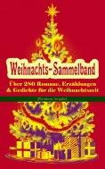 eBook: Weihnachts-Sammelband: Über 280 Romane, Erzählungen & Gedichte für die Weihnachtszeit (Illustrierte
