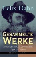 ebook: Gesammelte Werke: Historische Romane, Erzählungen, Sagen & Gedichte (Über 200 Titel in einem Buch)