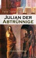 ebook: Julian der Abtrünnige (Historischer Roman)