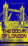 ebook: THE DOOM OF LONDON - Complete Series (Illustrated)