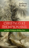 ebook: CHRISTMAS AT THOMPSON HALL and Other Trollopian Holiday Tales