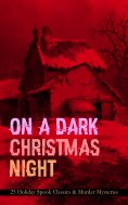 eBook: ON A DARK CHRISTMAS NIGHT – 25 Holiday Spook Classics & Murder Mysteries