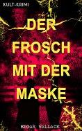eBook: Der Frosch mit der Maske (Kult-Krimi)