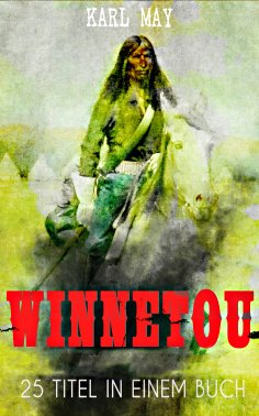 ebook: Winnetou - Western Sammelband (25 Titel in einem Buch)