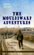 eBook: THE MOULDIWARP ADVENTURES – Complete Fantasy Series (Illustrated)