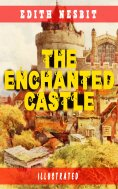 eBook: The Enchanted Castle (Illustrated)