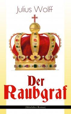 eBook: Der Raubgraf (Mittelalter-Roman)
