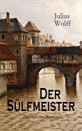 eBook: Der Sülfmeister (Historischer Roman)