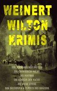 eBook: Weinert-Wilton-Krimis: Der schwarze Meilenstein, Die chinesische Nelke, Die Panther, Die Königin der