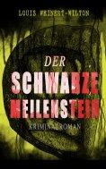eBook: Der schwarze Meilenstein (Kriminalroman)
