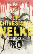 ebook: Die chinesische Nelke (Mystery-Krimi)