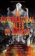 ebook: 60 SUPERNATURAL TALES OF HORROR: Carmilla, In a Glass Darkly, The House by the Churchyard, Madam Cro
