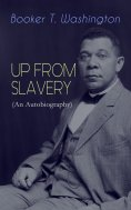 eBook: UP FROM SLAVERY (An Autobiography)