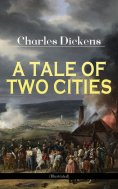eBook: A TALE OF TWO CITIES (Illustrated)