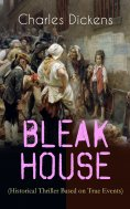 eBook: BLEAK HOUSE (Historical Thriller Based on True Events)