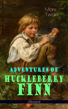 eBook: Adventures of Huckleberry Finn (Illustrated)