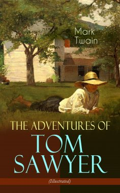 eBook: The Adventures of Tom Sawyer (Illustrated)