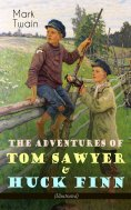 ebook: The Adventures of Tom Sawyer & Huck Finn (Illustrated)