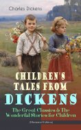 eBook: Children's Tales from Dickens – The Great Classics & The Wonderful Stories for Children (Illustrated