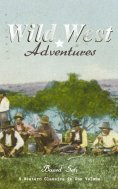 ebook: WILD WEST ADVENTURES – Boxed Set: 9 Western Classics in One Volume (Illustrated)