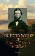 eBook: Collected Works of Henry David Thoreau (Illustrated)