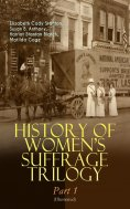 eBook: HISTORY OF WOMEN'S SUFFRAGE Trilogy – Part 1 (Illustrated)