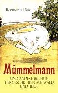 eBook: Mümmelmann und andere beliebte Tiergeschichten aus Wald und Heide