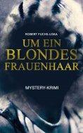 ebook: Um ein blondes Frauenhaar (Mystery-Krimi)
