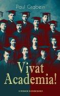 eBook: Vivat Academia! (Die Trilogie - 3 Romane in einem Band)