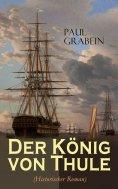 eBook: Der König von Thule (Historischer Roman)