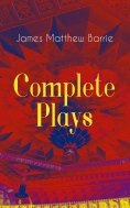 eBook: Complete Plays of J. M. Barrie
