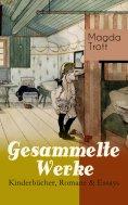 ebook: Gesammelte Werke: Kinderbücher, Romane & Essays