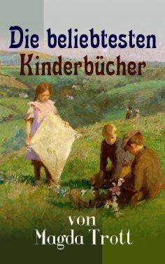ebook: Die beliebtesten Kinderbücher von Magda Trott