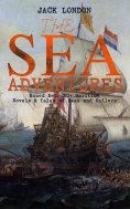 eBook: THE SEA ADVENTURES - Boxed Set: 20+ Maritime Novels & Tales of Seas and Sailors