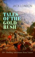 eBook: TALES OF THE GOLD RUSH – 20+ Thrilling Adventures from Yukon