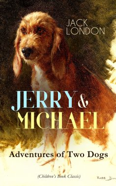ebook: JERRY & MICHAEL – Adventures of Two Dogs (Children's Book Classic)