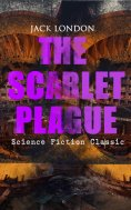 eBook: THE SCARLET PLAGUE (Science Fiction Classic)